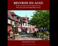 Nouveauté : Beuvron-en-Auge, histoire d'un des plus beaux villages de France, de Françoise Dutour