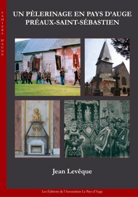 Un pèlerinage en Pays d'Auge Préaux-Saint-Sébastien