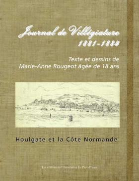 Journal de villégiature 1881-1884. Houlgate et la côte Normande