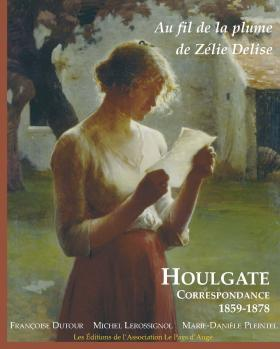 Au fil de la Plume de Zélie Delise. Houlgate Correspondance 1859-1878